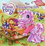 The Thanksgiving Gift with Sticker and Cards (My Little Pony (Harper Paperback))
