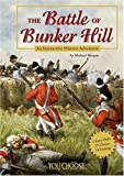 The Battle of Bunker Hill: An Interactive History Adventure (You Choose Books)