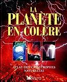 echange, troc Newson Lesley - La planete en colere  atlas des catastrophes naturelles
