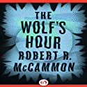 The Wolf's Hour (       UNABRIDGED) by Robert McCammon Narrated by Simon Prebble