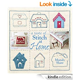 A taste of... Stitch at Home: Three sample projects from Mandy Shaw's latest book (A Taste of . . .)