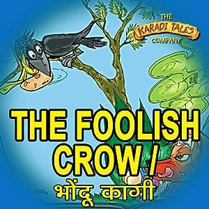 The Foolish Crow - Bhondu Kagi Audiobook