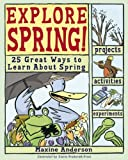 img - for Explore Spring!: 25 Great Ways to Learn About Spring (Explore Your World) book / textbook / text book