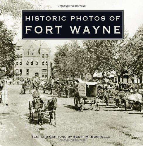 Historic Photos Of Fort Wayne