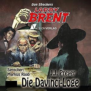 Die Davinci-Loge (Dan Shockers Larry Brent) Hörbuch