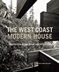 The West Coast Modern House: Vancouve...