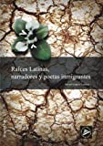 img - for Raices Latinas, narradores y poetas inmigrantes (Spanish Edition) book / textbook / text book