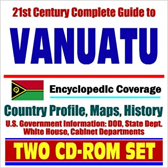 21st Century Complete Guide to Vanuatu (formerly New Hebrides) - Encyclopedic Coverage, Country Profile, History, DOD, State Dept., White House, CIA Factbook (Two CD-ROM Set) written by U.S. Government