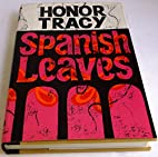 Spanish leaves [by] Honor Tracy
