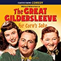 The Great Gildersleeve: For Corn's Sake Radio/TV Program by The Great Gildersleeve Narrated by Willard Waterman, Walter Tetley, Mary Lee Robb, Lillian Randolph