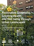 img - for Restorative Commons: Creating Health and Well-Being Through Urban Landscapes book / textbook / text book