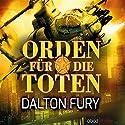 Orden für die Toten (Kolt Raynor 2) Hörbuch von Dalton Fury Gesprochen von: Stefan Lehnen