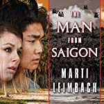 The Man from Saigon: A Novel | Marti Leimbach