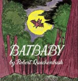 Batbaby (A Little Dipper Book(R)) (0679885412) by Quackenbush, Robert