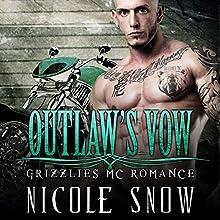 Outlaw's Vow: Grizzlies MC Romance, Book 4 Audiobook by Nicole Snow Narrated by Mason Lloyd, Tatiana Sokolov