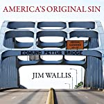 America's Original Sin: Racism, White Privilege, and the Bridge to a New America | Jim Wallis