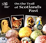 On the Trail of Scotland's Past