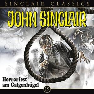 Horrorfest am Galgenhügel (John Sinclair Classics 19) Hörspiel