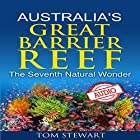 Australia's Great Barrier Reef: The Seventh Natural Wonder (       ungekürzt) von Tom Stewart Gesprochen von: William L. Sturdevant