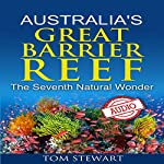 Australia's Great Barrier Reef: The Seventh Natural Wonder | Tom Stewart
