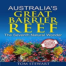 Australia's Great Barrier Reef: The Seventh Natural Wonder (       UNABRIDGED) by Tom Stewart Narrated by William L. Sturdevant
