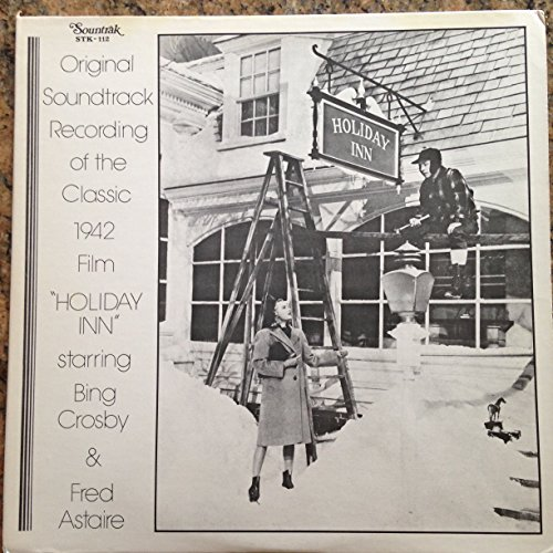 Bing Crosby - Original Soundtrack Of 1942 Holiday Inn - Zortam Music