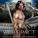 Highland Wolf Pact Boxed Set: Scottish Wolf Shifter Romance Bundle Audiobook by Selena Kitt Narrated by Dave Gillis