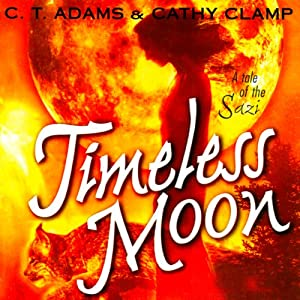Timeless Moon: Tales of the Sazi, Book 6 | [C.T. Adams, Kathy Clamp]