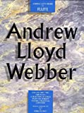 ANDREW LLOYD WEBBER FOR FLUTE: [A SELECTION OF SONGS FROM THE WORLDS LEADING THEATRICAL COMPOSER] (0711942951) by ANDREW LLOYD WEBBER