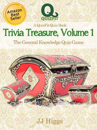 Trivia Treasure Volume 1: The General Knowledge Quiz Game (QuizFit Trivia Games, Quiz Books & Fun Facts)