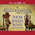 Those Jensen Boys! | William W. Johnstone,J. A. Johnstone