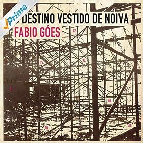 Amazon.com: O Destino Vestido de Noiva: Fabio Góes: MP3 Downloads