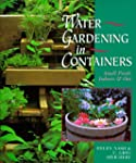 Water Gardening in Containers: Small...