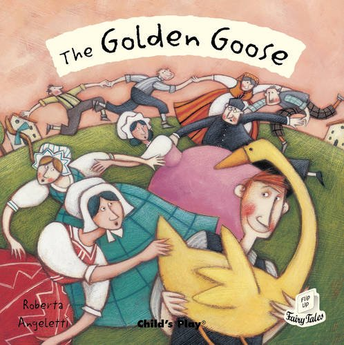 The Golden Goose (Flip-Up Fairy Tales)