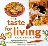 The Taste for Living Cookbook: Mike Milken's Favorite Recipes for Fighting Cancer