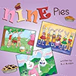 Nine Pies | B.J. Burden