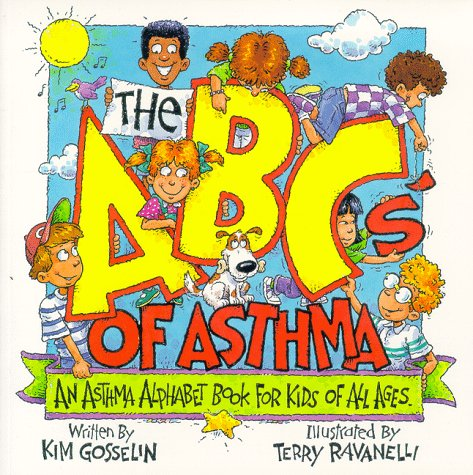 The ABCs of Asthma: An Asthma Alphabet Book for Kids of All Ages, Kim Gosselin