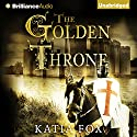 The Golden Throne (       UNABRIDGED) by Katia Fox, Aubrey Botsford (translator) Narrated by James Langton
