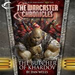 The Butcher of Khardov: The Warcaster Chronicles, Vol. Two | Dan Wells