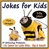 Jokes for Kids! Childrens Jokes - Silly Jokes and Fun Images: 101 Jokes for Little Kids - Big & Small! (Joke Books for Kids)