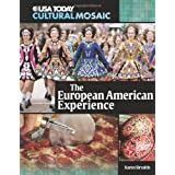 The European American Experience (USA Today Cultural Mosaic) ~ Karen Sirvaitis