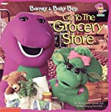 Barney and Baby Bop Go to the Grocery Store (Go To... (Barney))