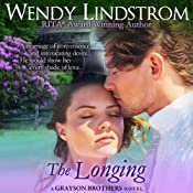 The Longing (Grayson Brothers, Book 2) | Wendy Lindstrom