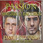 The Passion of Sergius and Bacchus | David Reddish