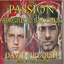 The Passion of Sergius and Bacchus Audiobook by David Reddish Narrated by David Reddish