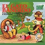 El Gato Bandido, Dramatizacion De La Fabula De Rafael Pombo (Texto Completo) [Bandit Cat ] | Rafael Pombo