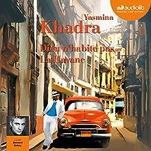 Dieu n'habite pas La Havane | Livre audio Auteur(s) : Yasmina Khadra Narrateur(s) : Bernard Gabay