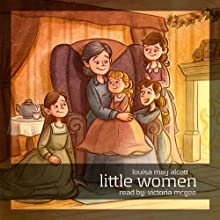 Little Women (       UNABRIDGED) by Louisa May Alcott Narrated by Victoria Mcgee