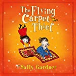 The Flying Carpet Thief: The Detective Agency's Fifth Case: Wings & Co 5 | Sally Gardner