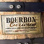Bourbon Curious: A Simple Tasting Guide for the Savvy Drinker | Fred Minnick